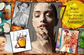 7 Ways To Update Your Skincare Routine For Autumn!